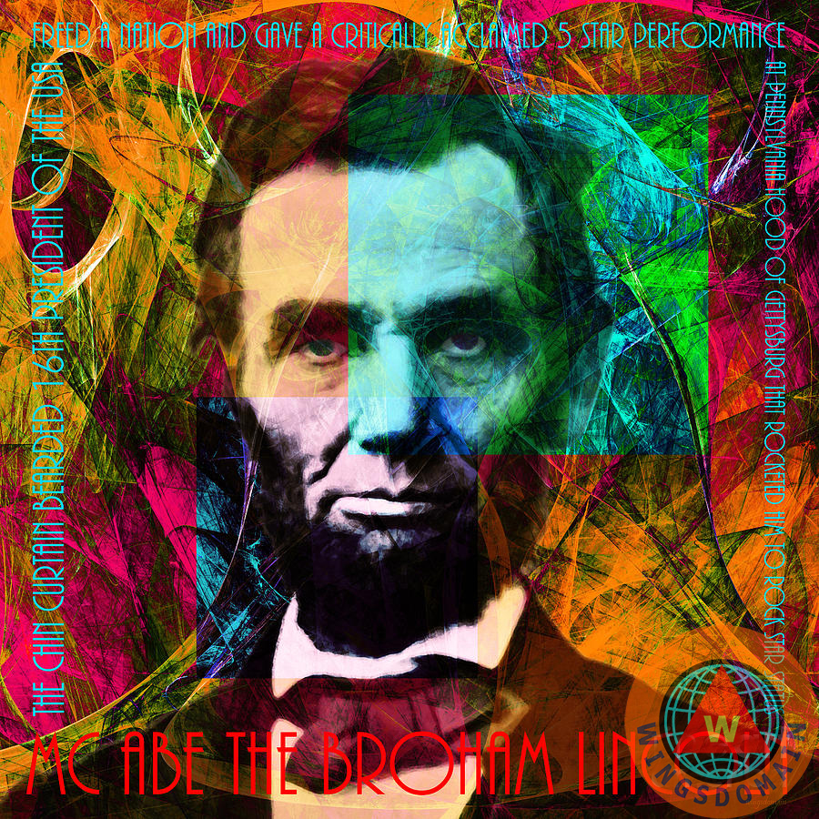 celebrity, celebrities, people, famous people, civil war, abe, abraham, lincoln, abraham lincoln, abe lincoln, president, presidents, cool, hip, hipster, trendy, trending, satire, fun, funny, kitsch, kitschy, pop, andy warhol, psychedelic, 60s, 1960s, peace, acid, hippy, hippies, whimsical, happy, rock star, rock and roll, hip hop, gettysburg address, black history, patriotic, american, america, us, usa, united states, united states of america, liberty, equality, free, freedom, and, or, the, history, historical, civil rights, wing tong, wingsdomain